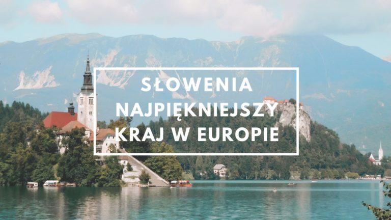 Słowenia – najpiękniejszy kraj Europy