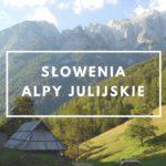 Alpy Julijskie – Słowenia pieszo i rowerem