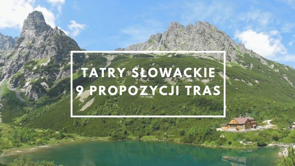 Tatry słowackie – 9 najciekawszych tras
