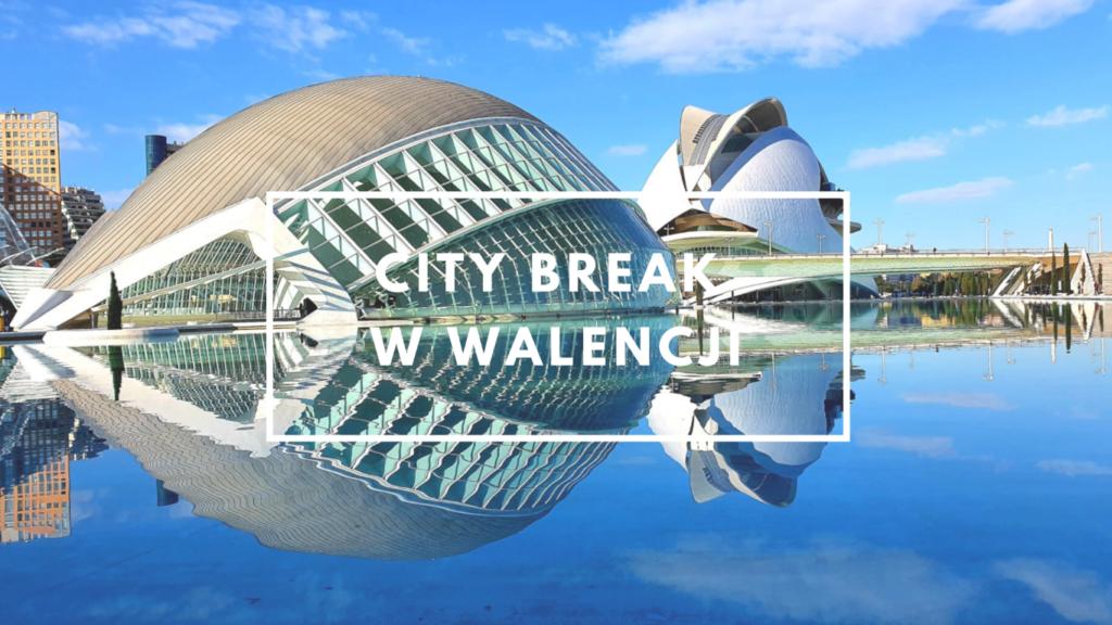 Walencja na krótki city break