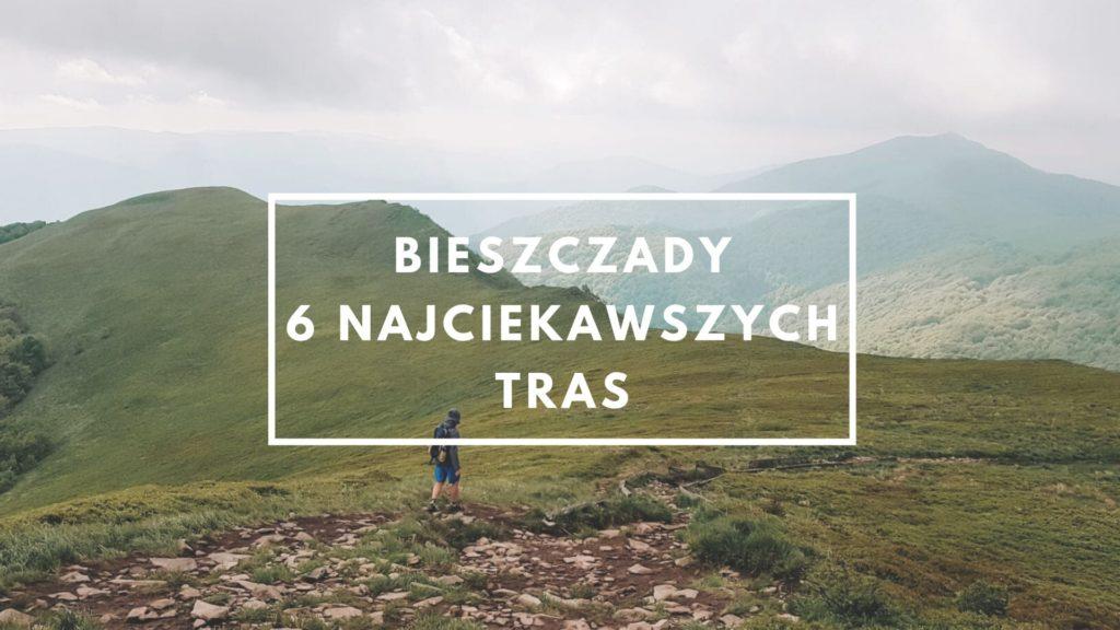 Bieszczady – 6 najciekawszych tras