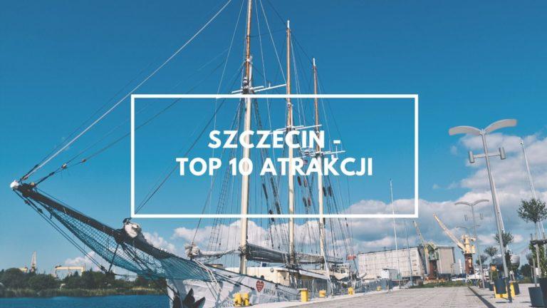 Szczecin – TOP 10 atrakcji
