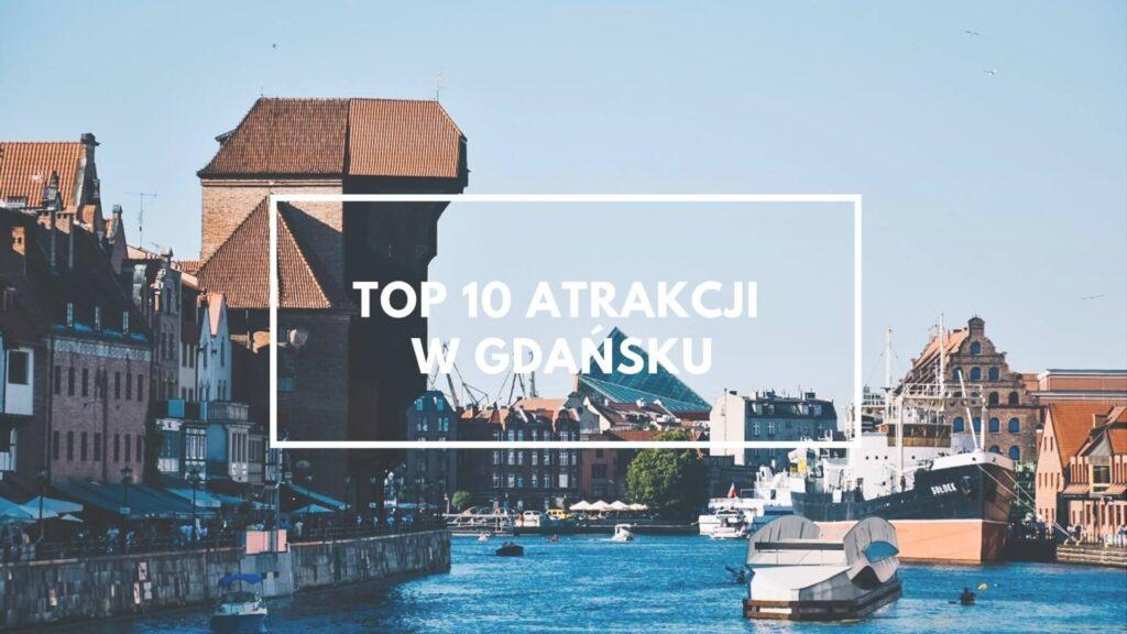 Gdańsk – 10 najciekawszych miejsc