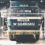 Muzea w Gdańsku