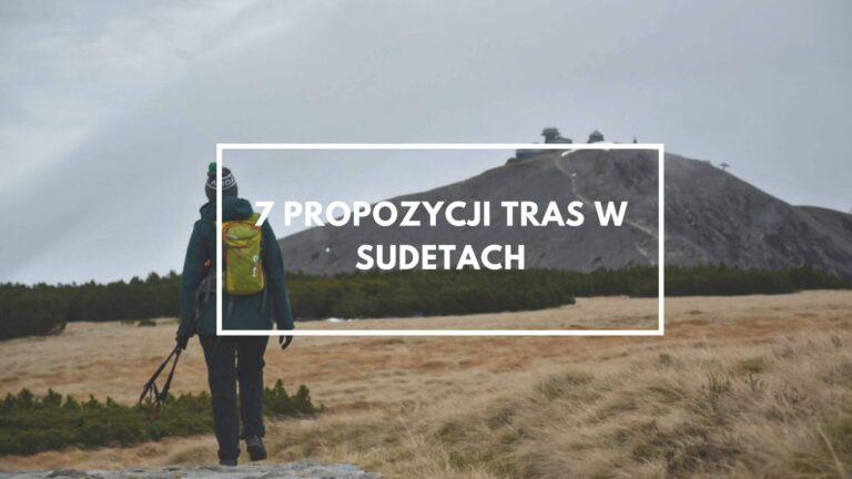 7 Propozycji tras w Sudetach