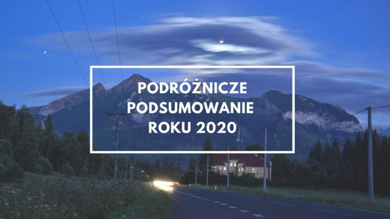 Podróżnicze podsumowanie roku 2020