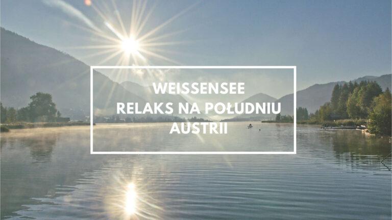 Weissensee – atrakcje południa Austrii